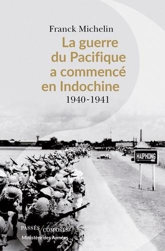 La Guerre du Pacifique a commencé en Indochine - Franck Michelin - Format PDF - 9782379330612 - 17,49 €
