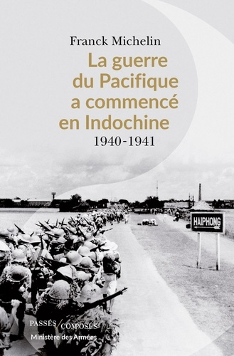 La Guerre du Pacifique a commencé en Indochine - Franck Michelin - Format ePub - 9782379330629 - 17,49 €