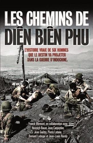 Franck Mirmont - Les chemins de Diên Biên Phu.