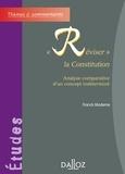 """Franck Moderne - """"Réviser"""" la Constitution - Analyse comparative d'un concept indéterminé."""