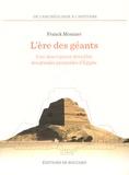 Franck Monnier - L'ère des géants - Une description détaillée des grandes pyramides d'Egypte.