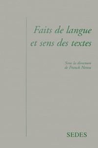 Franck Neveu et  Collectif - Faits de langue et sens des textes.