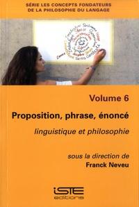 Franck Neveu - Proposition, phrase, énoncé - Linguistique et philosophie.