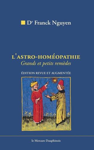 L'Astro-Homéopathie. Comment trouver vos remèdes homéopathiques par l'Astrologie