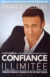 Franck Nicolas - Confiance illimitée - La méthode Spark.