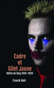 Franck Noir - Cadre et Gilet Jaune - Billets de blog 2019-2020.
