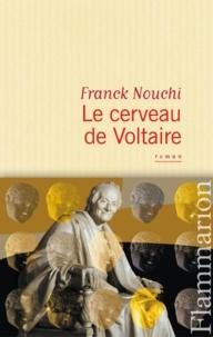 Franck Nouchi - Le cerveau de Voltaire.
