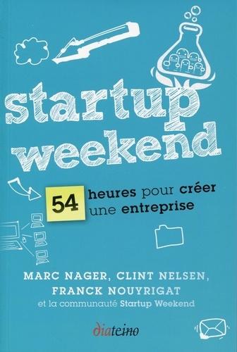 Startup Weekend. 54 heures pour créer une entreprise
