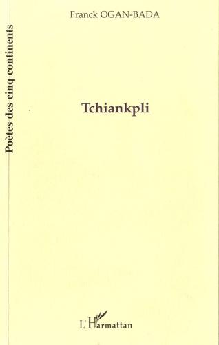 Franck Ogan-Bada - Tchiankpli - Attoké.