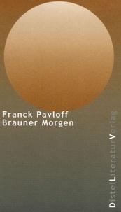 Franck Pavloff - Brauner Morgen.