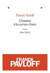 Franck Pavloff et Franck Pavloff - L'Homme à la carrure d'ours.
