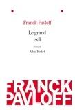 Franck Pavloff et Franck Pavloff - Le Grand exil.