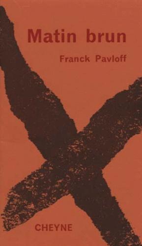 Franck Pavloff - Matin brun.