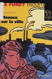 Franck Pavloff - Menace sur la ville.