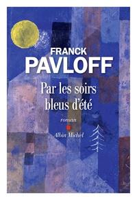 Franck Pavloff - Par les soirs bleus d'été.