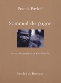 Franck Pavloff - Sommeil de pagne - Sur les photographies de Karl Blanchet.