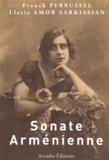 Franck Perrussel et Llatie Amor Sarkissian - Sonate arménienne - Suivi de Lettres à Arax.