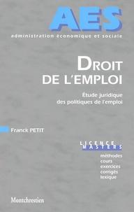 Franck Petit - Droit de l'emploi - Etude juridique des politiques de l'emploi.