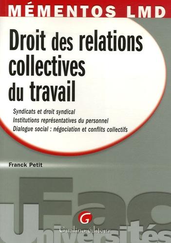 Franck Petit - Droit des relations collectives du travail.