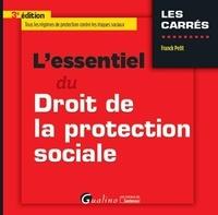 Franck Petit - L'essentiel du droit de la protection sociale.
