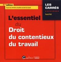 Franck Petit - L'essentiel du droit du contentieux du travail.