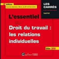 Franck Petit - L'essentiel du droit du travail : les relations individuelles.