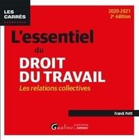 Franck Petit - L'essentiel du droit du travail - Relations collectives.