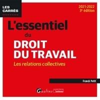 Franck Petit - L'essentiel du droit du travail - Les relations collectives.