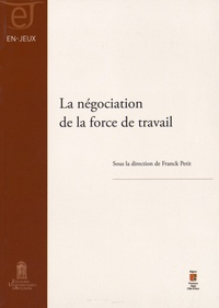 Franck Petit - La négociation de la force de travail.