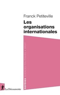 Franck Petiteville - Les organisations internationales.