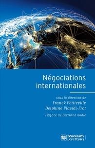 Franck Petiteville et Delphine Placidi-Frot - Négociations internationales.