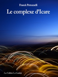 Franck Petruzzelli - Le complexe d'Icare.