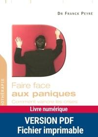 Franck Peyré - Faire face aux paniques - Comment vaincre les crises et l'agoraphobie.
