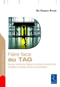 Livres en ligne télécharger ipod Faire face aux TAG  - Soucis, tensions, fatigue, troubles du sommeil, irritabilité, troubles de la concentration in French 9782725625812