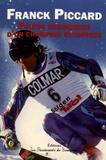 Franck Piccard - Petites chroniques d'un champion olympique.