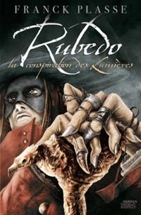 Franck Plasse - Rubedo - La conspiration des Lumières.