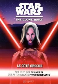Franck Poncelet - Star Wars The Clone Wars  : Le côté obscur.