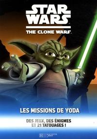 Franck Poncelet - Star Wars The Clone Wars  : Les missions de Yoda.