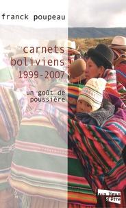 Franck Poupeau - Carnets boliviens (1999-2007) - Un goût de poussière.