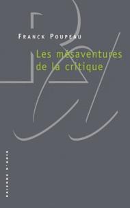 Franck Poupeau - Les mésaventures de la critique.