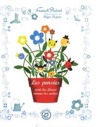 Franck Prévost et Régis Lejonc - Les pensées sont des fleurs comme les autres.