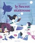 Franck Prévot et Amandine Laprun - La vraie vérité sur le secret de la maîtresse.
