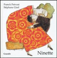 Franck Prévot et Stéphane Girel - Ninette.