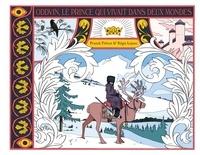 Franck Prévot et Régis Lejonc - Oddvin, le prince qui vivait dans deux mondes.
