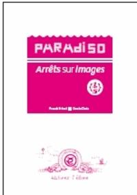Franck Prévot - Paradiso : arrêts sur images : Volume 3.