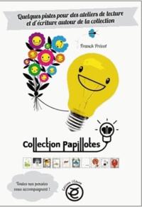 Franck Prévot - Quelques pistes pour des ateliers de lecture et d'écriture autour de la collection papillotes.