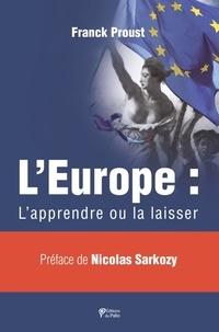 Franck Proust - L'Europe : l'apprendre ou la laisser.