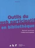 Franck Queyraud et Jacques Sauteron - Outils du web participatif en bibliothèque - Manuel pratique.