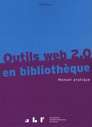 Franck Queyraud et Jacques Sauteron - Outils web 2.0 en bibliothèque - Manuel pratique.