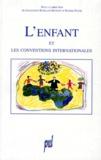 Franck Rainer et  Collectif - L'enfant et les conventions internationales - [actes du colloque.